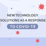 New Technology Solutions as a Response to COVID-19
